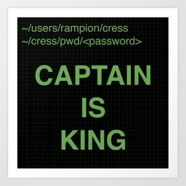 Captain is King Art Print