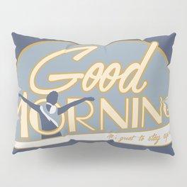 Good Morning Pillow Sham