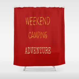 Camping On The Weekends Art Print Shower Curtain