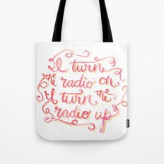 I Turn the Radio On Tote Bag