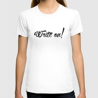 write T-shirts featuring Write On! by A Little Leafy