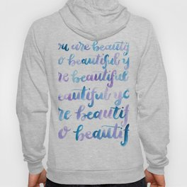 You are Beautiful Watercolor Hoody