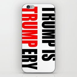 Trump is trumpery-republican,democrats,election,president,GOP,demagogy,politic,conservatism,disaster iPhone Skin