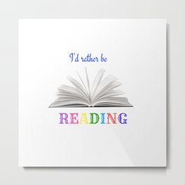 I'd Rather Be Reading - Rainbow Colors Metal Print