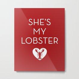 She's My Lobster - Dark Red Metal Print