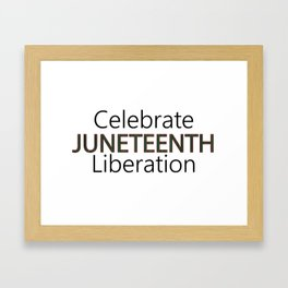 Black Pride/History Juneteenth Celebrate Liberation Framed Art Print