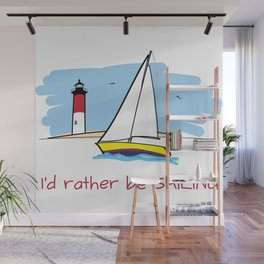 I'd Rather Be Sailing Sailboat and Lighthouse Illustration Wall Mural