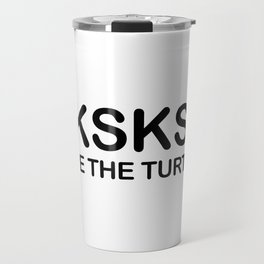 SKSKSK Save The Turtles Travel Mug