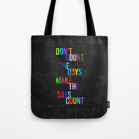 Don't Count The Days Tote Bag