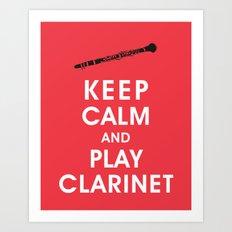 Keep Calm and Play Clarinet Art Print