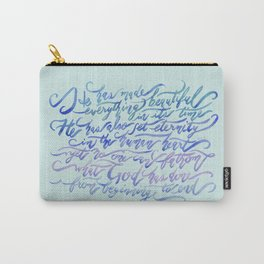 He Has Made Everything Beautiful-Ecclesiastes 3:11 Carry-All Pouch