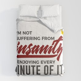 Loving Insanity Madness Crazy Wacko Insane Weird Comforters
