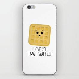 I Love You Twat Waffle iPhone Skin