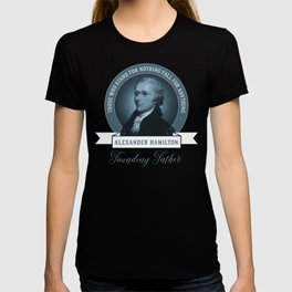 Alexander Hamilton Quote T-shirt