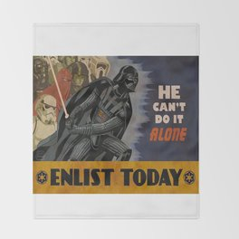 He Can_t Do It Alone! Enlist Today - Galactic Empire Propaganda Throw Blanket