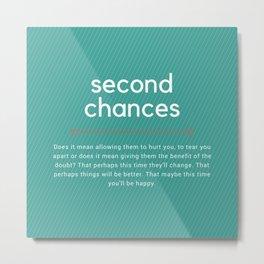 Second Chances Metal Print