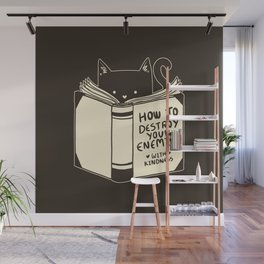 How To Destroy Your Enemies With Kindness Wall Mural