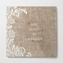Live, laugh, & love coffee Metal Print