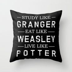 STUDY LIKE GRANGER, EAT LIKE WEASLEY, LIVE LIKE POTTER Throw Pillow