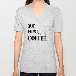 But First, Coffee - Caffeine Addicts Unite! Unisex V-Neck