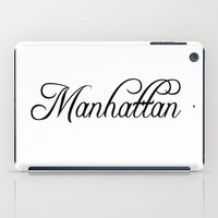 manhattan iPad Cases featuring Manhattan by Blocks & Boroughs