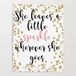 She leaves a little sparkle wherever she goes Poster