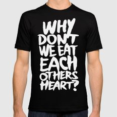 Why don't we eat each others heart? | Dark Black MEDIUM Mens Fitted Tee