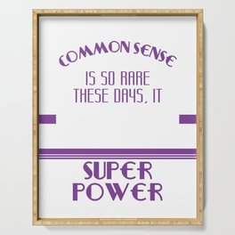 Common Sense Is So Rare These Days, It Should Be Classified As A Super Power T-shirt Design Sarcasm Serving Tray