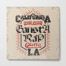 California Gansta Rap Metal Print