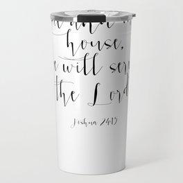 Bible Verse Joshua 24:15 Christian Quote Bible Verse Print Bible Verse Quote Christian Wall Art Gift Travel Mug