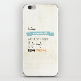 To live a creative life you must... iPhone Skin
