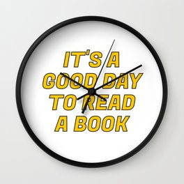 It's a Good Day to Read a Book yellow Wall Clock