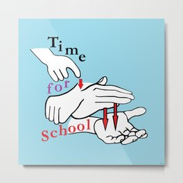 ASL Time for School Metal Print
