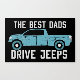The Best Dads Drive Jeeps Canvas Print