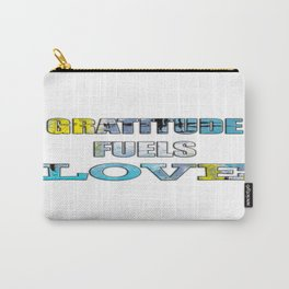 Gratitude Fuels Love Carry-All Pouch