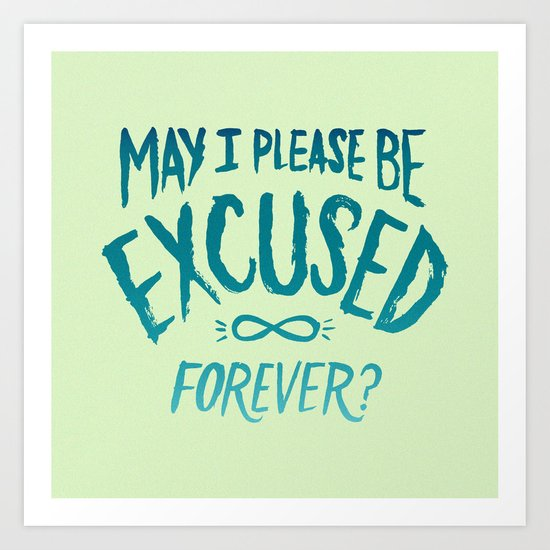 May I Please Be Excused? Art Print