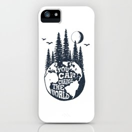 You Can Change The World. Earth iPhone Case