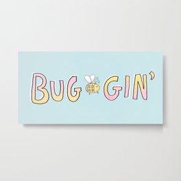 Totally Buggin' Metal Print
