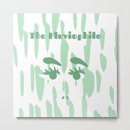 Pluviophile Metal Print