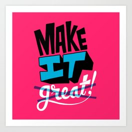 Make It Art Print