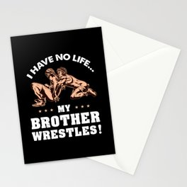 I Have No Life My Brother Wrestles Stationery Cards