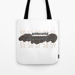 Quintessential Quinquagenarian Tote Bag