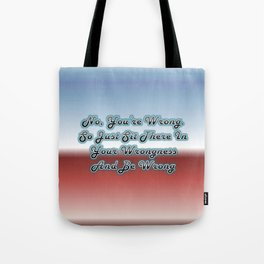 You're Wrong Typeography Tote Bag
