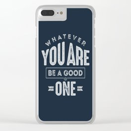Be a Good One - Motivation Clear iPhone Case
