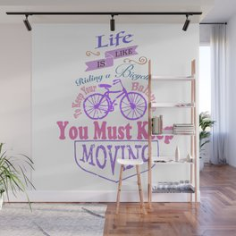 Life is like riding a bicycle. Wall Mural