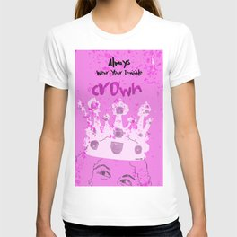 Star In Your Life Series: Always Wear Your Invisible Crown T-shirt