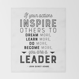 If Your Actions Inspire Others You are a Leader Quote - John Quincy Adams - Leader Gift Throw Blanket