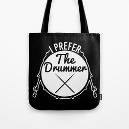 I Prefer The Drummer | Music Bands Tote Bag