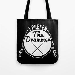 I Prefer The Drummer | Music Bands Tote Bag