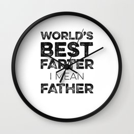 Funny Fathers Day - World's Best Farter, I Mean Father Humour Gift Wall Clock